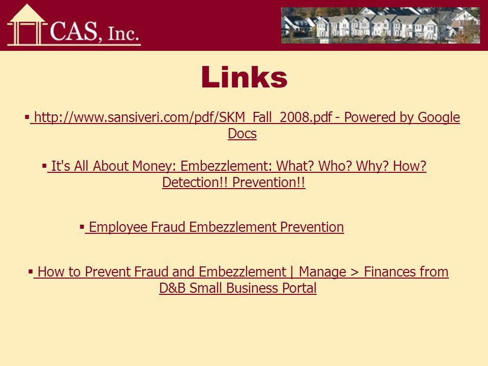 Links  http://www.sansiveri.com/pdf/SKM_Fall_2008.pdf - Powered by Google Docs http://www.sansiveri.com/pdf/SKM_Fall_2008.pdf - Powered by Google Docs  It s All About Money: Embezzlement: What.