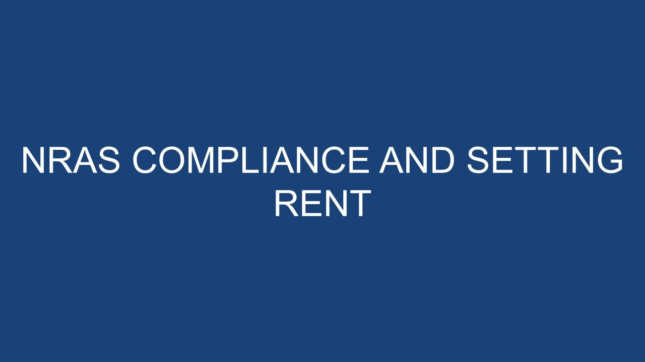 NRAS APPROVED PROPERTY MANAGER TRAINING NRAS COMPLIANCE AND SETTING RENT