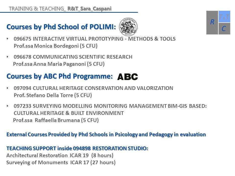 Courses by Phd School of POLIMI: 096675 INTERACTIVE VIRTUAL PROTOTYPING - METHODS & TOOLS Prof.ssa Monica Bordegoni (5 CFU) 096678 COMMUNICATING SCIEN