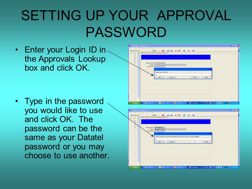 SETTING UP YOUR APPROVAL PASSWORD Enter your Login ID in the Approvals Lookup box and click OK.