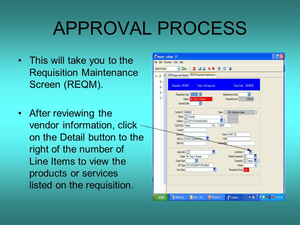 APPROVAL PROCESS This will take you to the Requisition Maintenance Screen (REQM).