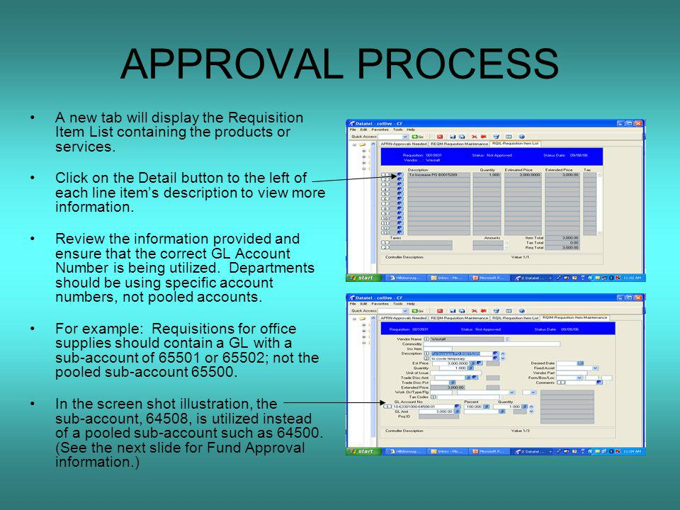 APPROVAL PROCESS A new tab will display the Requisition Item List containing the products or services.