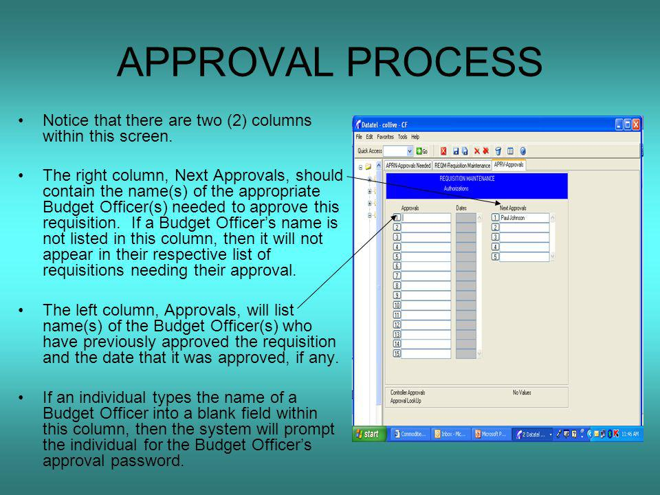 APPROVAL PROCESS Notice that there are two (2) columns within this screen.