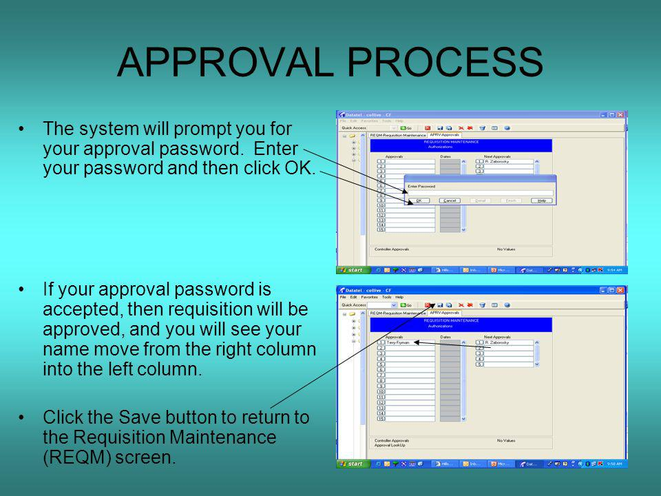 APPROVAL PROCESS The system will prompt you for your approval password.