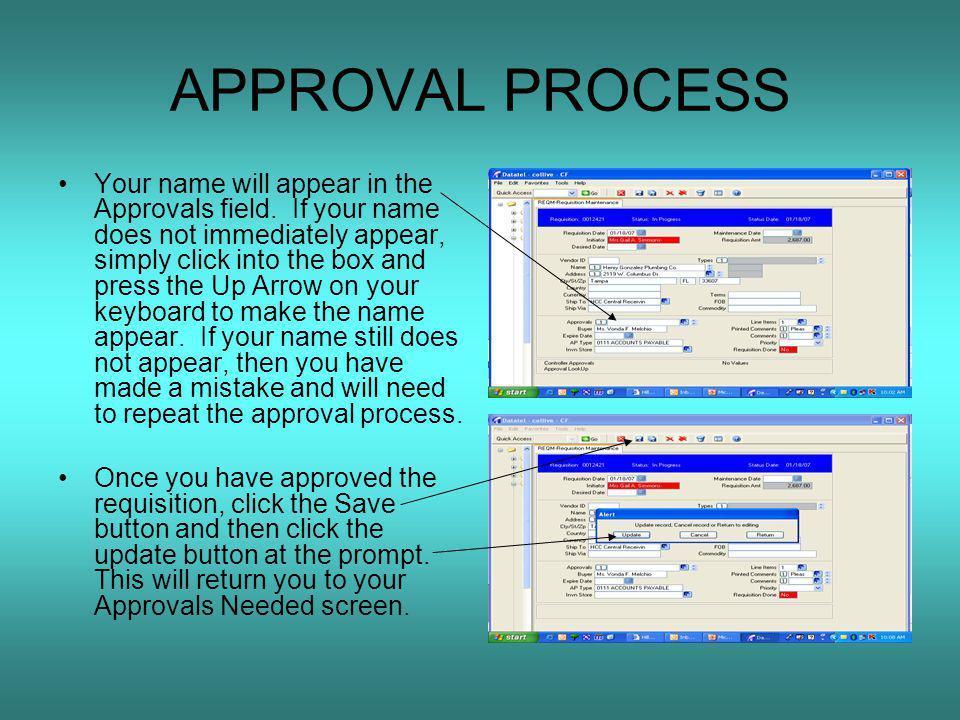 APPROVAL PROCESS Your name will appear in the Approvals field.