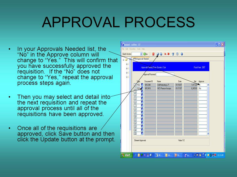 APPROVAL PROCESS In your Approvals Needed list, the No in the Approve column will change to Yes. This will confirm that you have successfully approved the requisition.