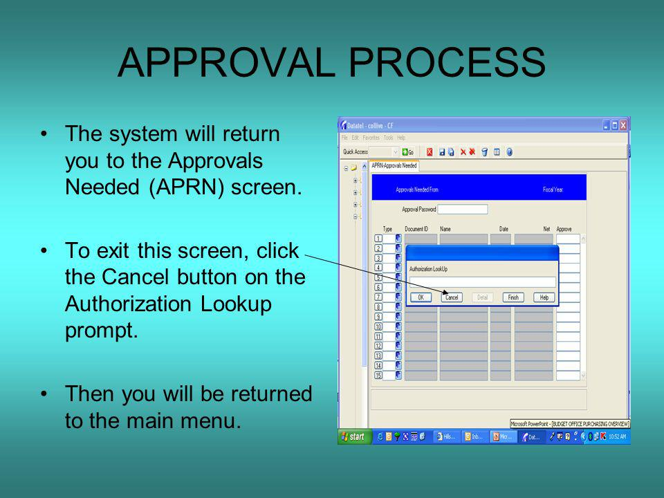 APPROVAL PROCESS The system will return you to the Approvals Needed (APRN) screen.