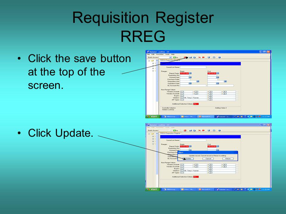 Requisition Register RREG Click the save button at the top of the screen. Click Update.