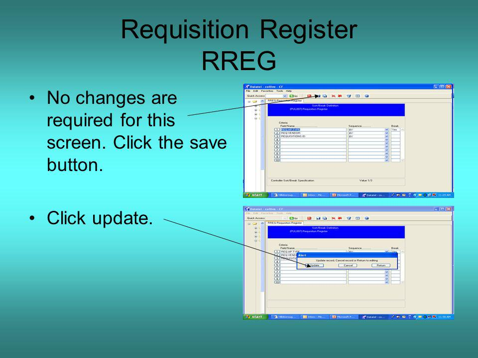 Requisition Register RREG No changes are required for this screen.