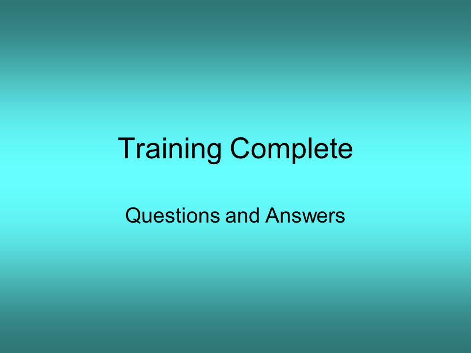 Training Complete Questions and Answers