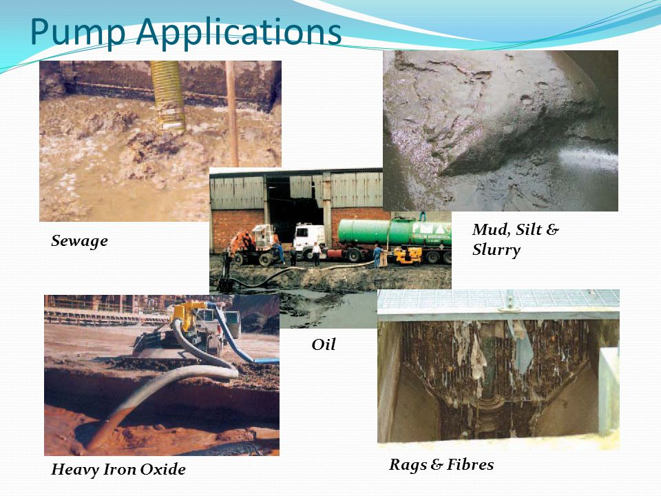 Sewage Mud, Silt & Slurry Oil Rags & Fibres Heavy Iron Oxide Pump Applications