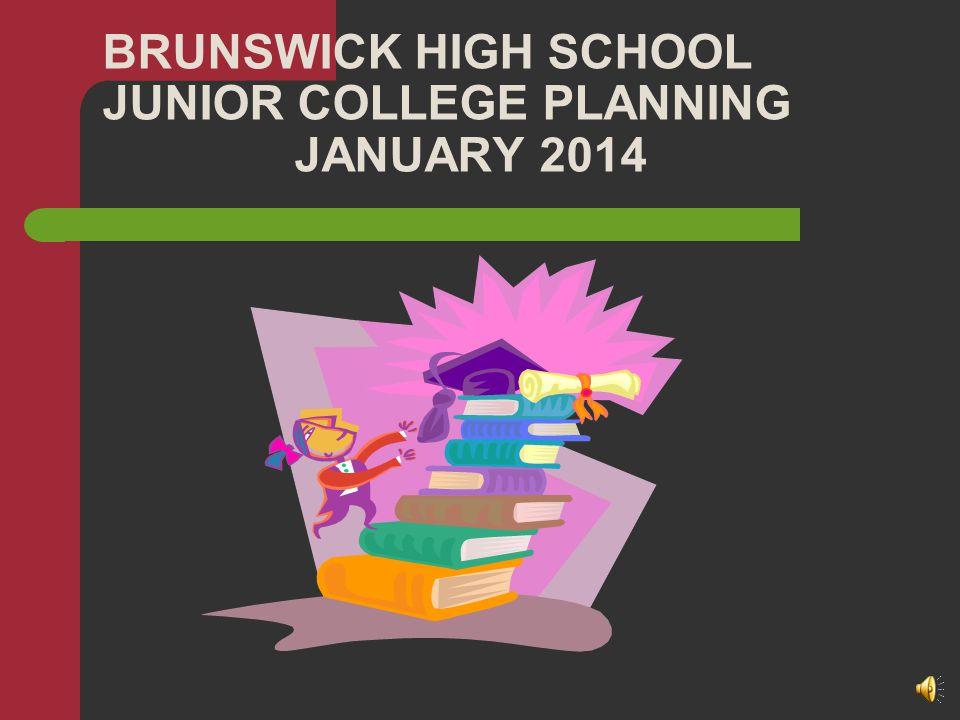 BRUNSWICK HIGH SCHOOL JUNIOR COLLEGE PLANNING JANUARY 2014