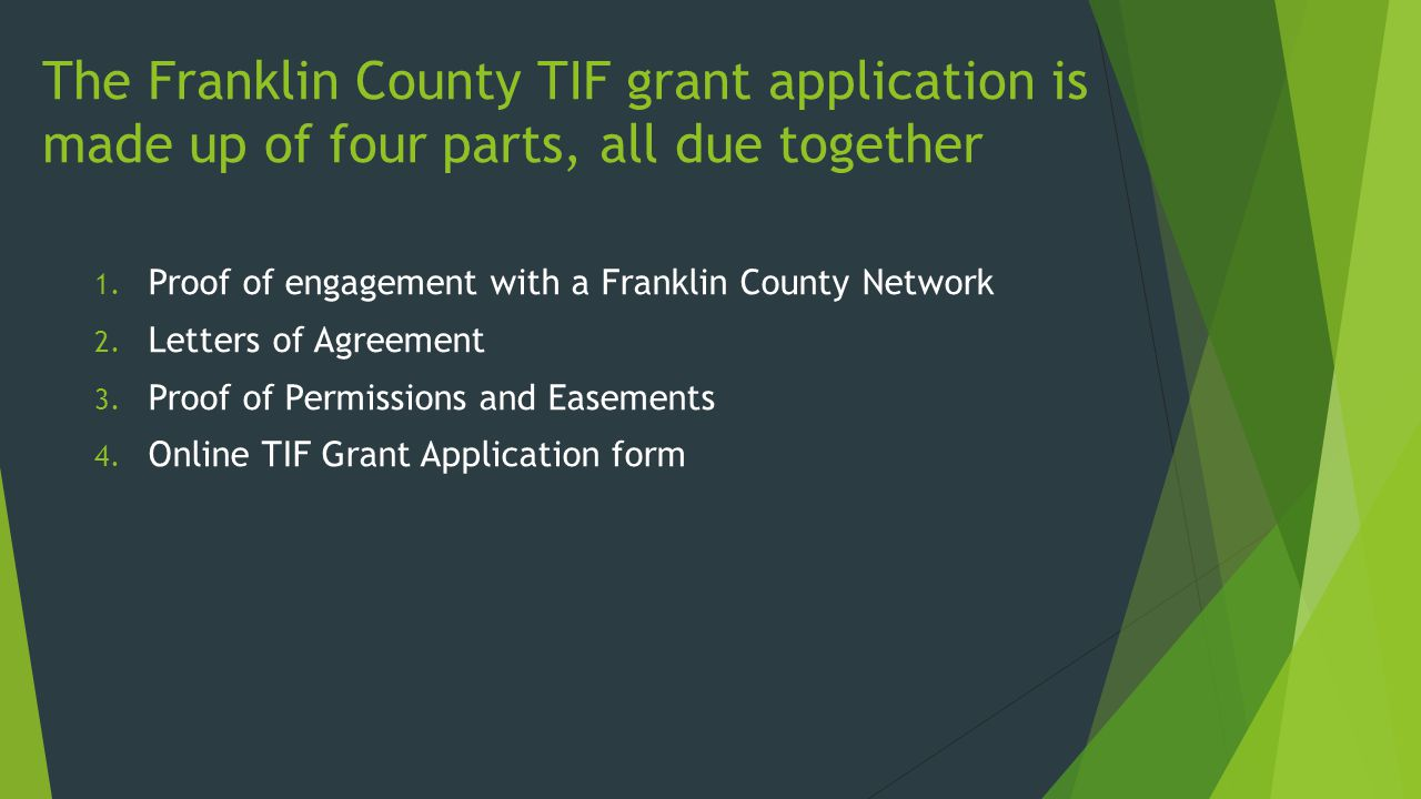 The Franklin County TIF grant application is made up of four parts, all due together 1.