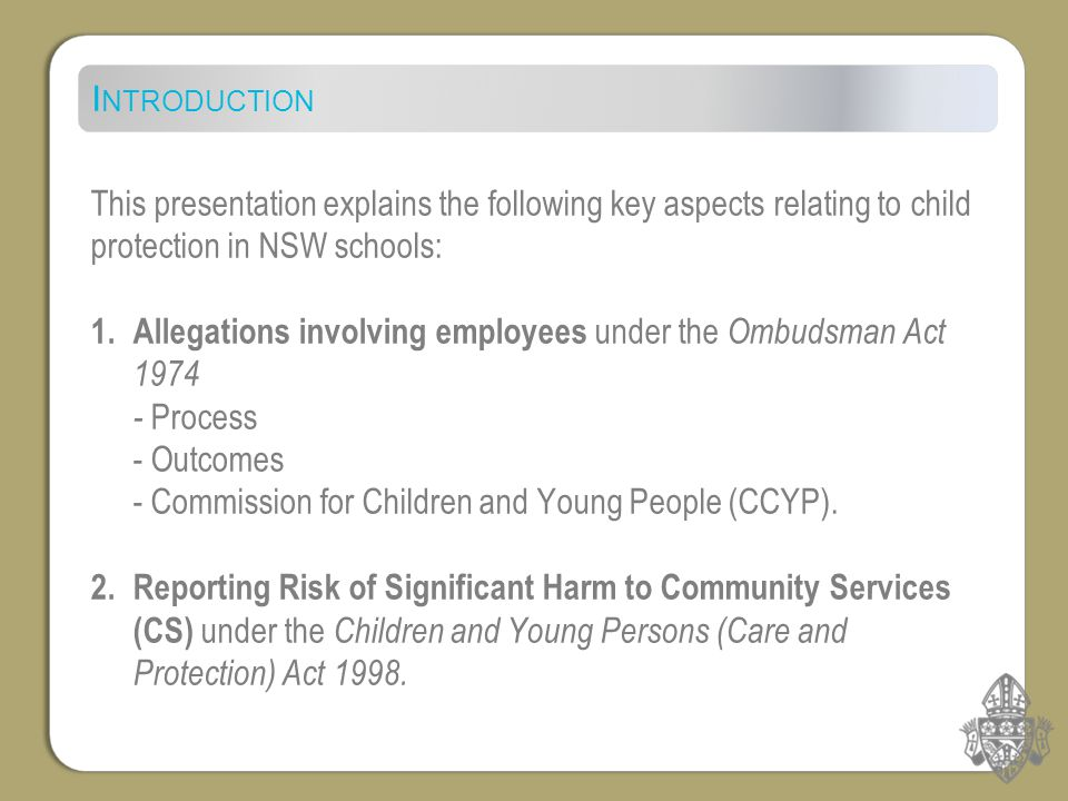 Findings At the completion of the investigation the Catholic Schools Office may find that the allegation is:  sustained  not sustained (due to insufficient evidence)  not sustained (lack of evidence of weight)  false  not reportable conduct (only applies to matters initially reported to Ombudsman).