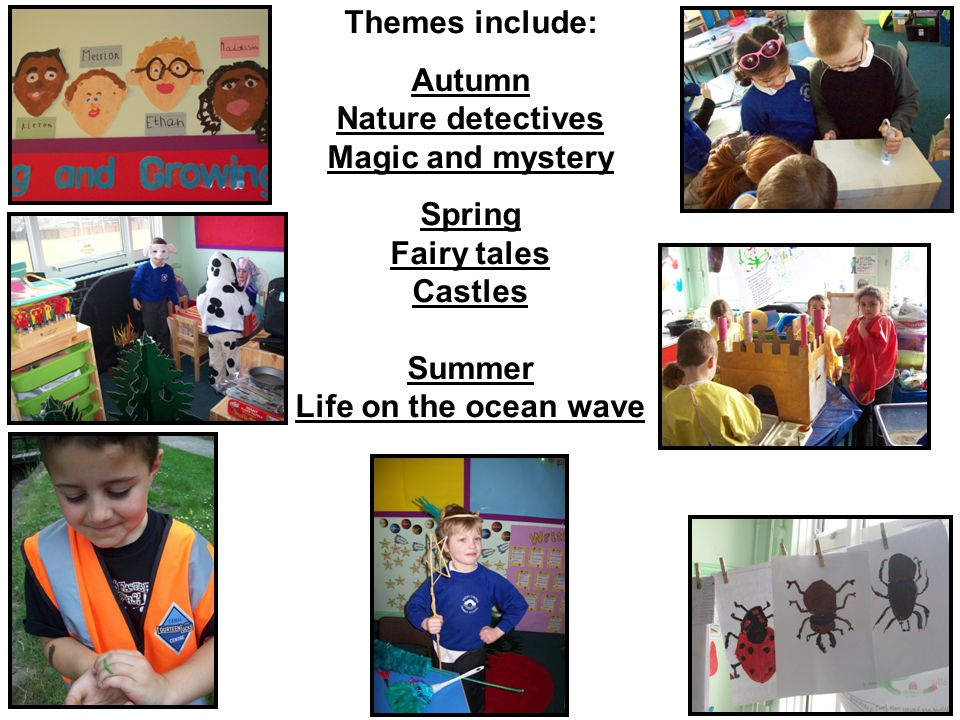 Themes include: Autumn Nature detectives Magic and mystery Spring Fairy tales Castles Summer Life on the ocean wave