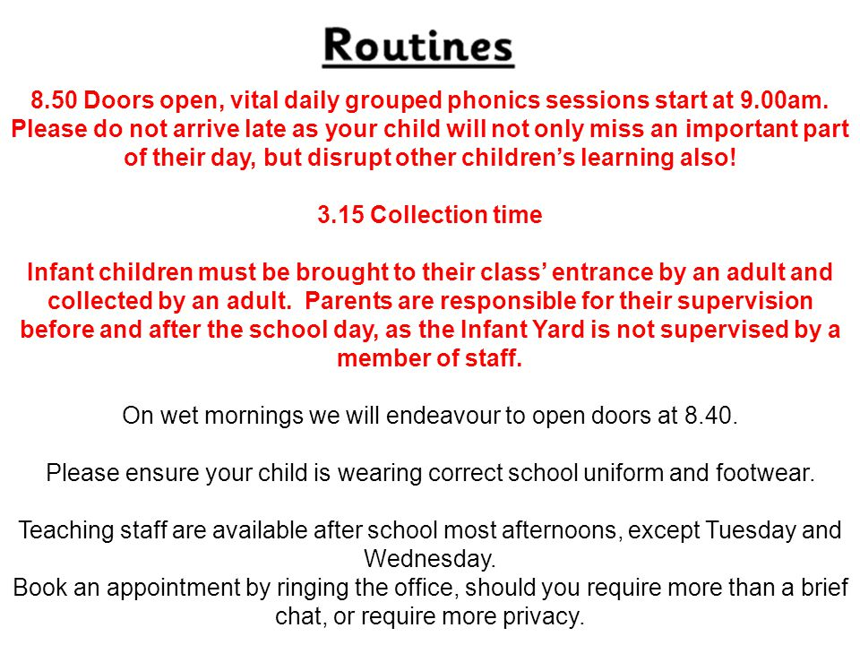 8.50 Doors open, vital daily grouped phonics sessions start at 9.00am.