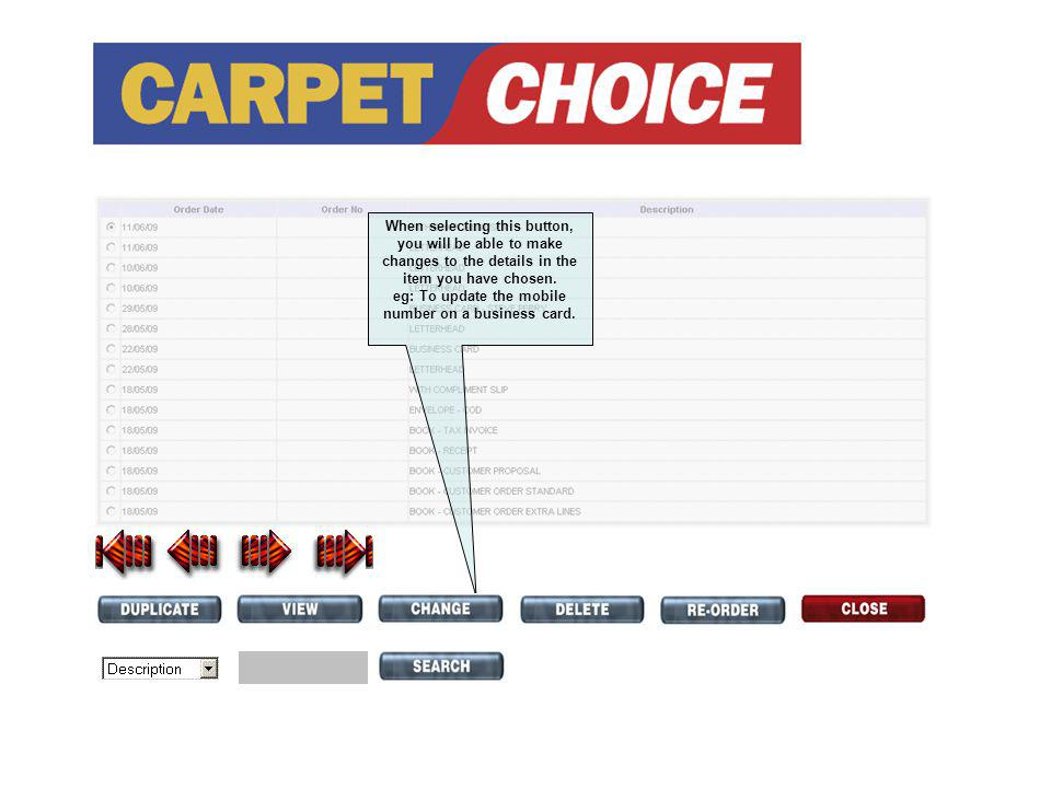 When selecting this button, you will be able to make changes to the details in the item you have chosen.