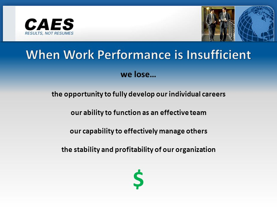 We need to evaluate a person's: Conscientiousness and self-discipline Ability to process information and their preference for diverse activities Decision making style, speed, accuracy, and implementation abilities Initiative, willingness to take action, and how they anticipate problems Ambition and source of achievement motivation Flexibility and ability to change their work approach Organization and planning capabilities Tenacity (determination to stay with a problem until it is resolved) Ability to maintain their focus over time Self awareness and subsequent self-improvement commitment Superior performers develop consistent work productivity traits