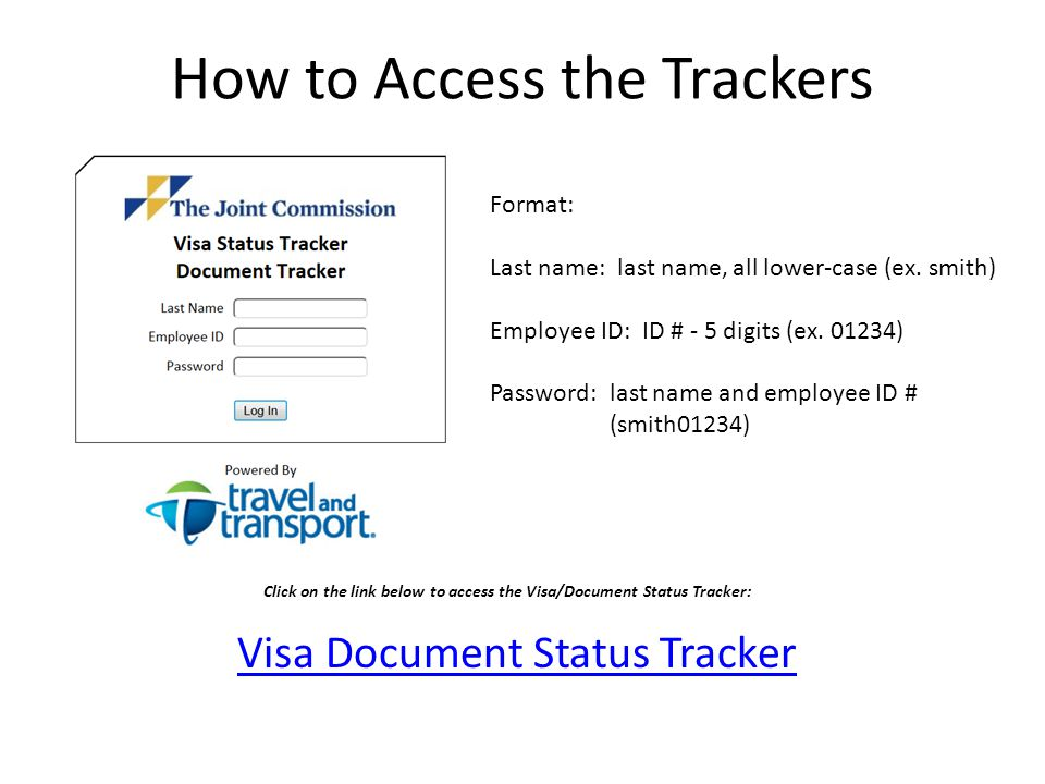 How to Access the Trackers Format: Last name: last name, all lower-case (ex.