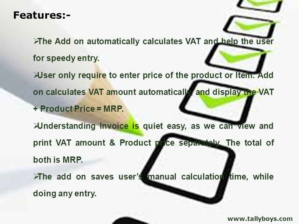  The Add on automatically calculates VAT and help the user for speedy entry.  User only require to enter price of the product or Item. Add on calcul