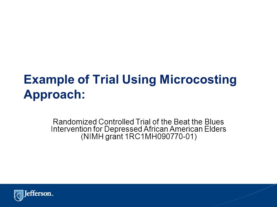Example of Trial Using Microcosting Approach: Randomized Controlled Trial of the Beat the Blues Intervention for Depressed African American Elders (NIMH grant 1RC1MH090770-01)
