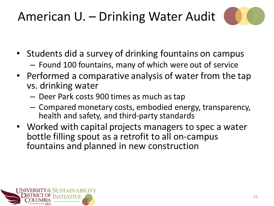 Students did a survey of drinking fountains on campus – Found 100 fountains, many of which were out of service Performed a comparative analysis of water from the tap vs.