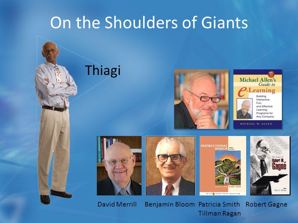 On the Shoulders of Giants David MerrillBenjamin BloomPatricia Smith Tillman Ragan Robert Gagne Thiagi
