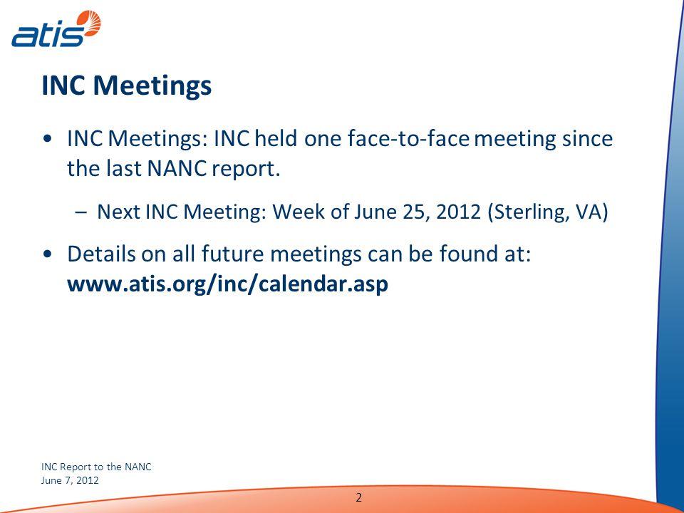 INC Report to the NANC June 7, 2012 2 INC Meetings INC Meetings: INC held one face-to-face meeting since the last NANC report.
