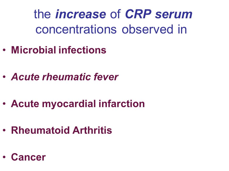 the increase of CRP serum concentrations observed in Microbial infections Acute rheumatic fever Acute myocardial infarction Rheumatoid Arthritis Cance