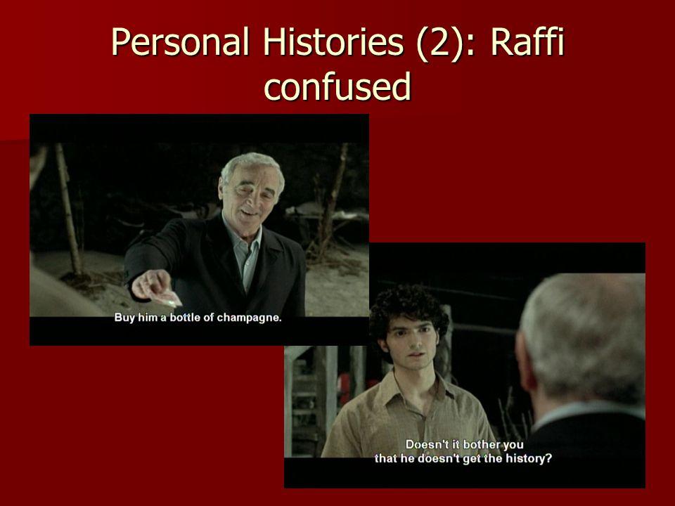 Personal Histories (2): Raffi confused