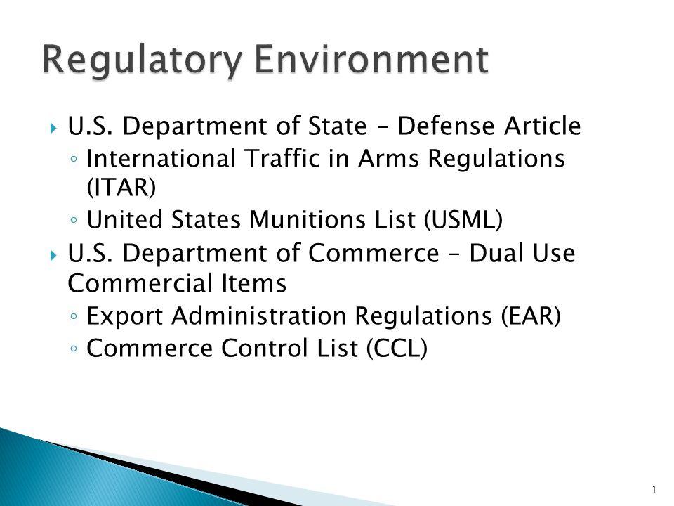  U.S. Department of State – Defense Article ◦ International Traffic in Arms Regulations (ITAR) ◦ United States Munitions List (USML)  U.S. Departmen