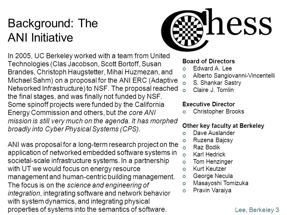 Lee, Berkeley 3 Background: The ANI Initiative In 2005, UC Berkeley worked with a team from United Technologies (Clas Jacobson, Scott Bortoff, Susan B