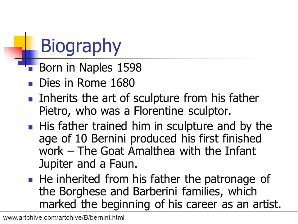 Biography Born in Naples 1598 Dies in Rome 1680 Inherits the art of sculpture from his father Pietro, who was a Florentine sculptor.