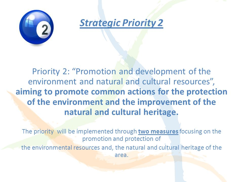 Objectives by measure LevelObjectives Priority 1 Measure 1.1The aim is to support interventions facilitating the development of cross-border economic activities through the utilisation of the existing potential and the emerging opportunities.