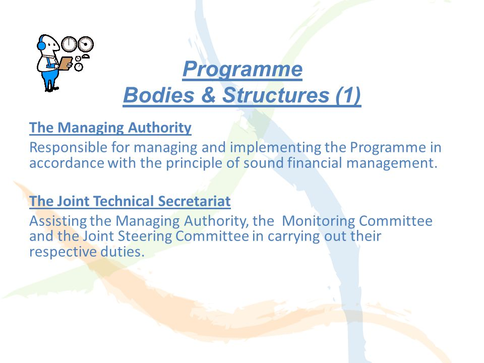 Implementation principles (1) Transitional arrangements (article 99 of implementing Regulation) Key words Single programming; Single programme management bodies & Joint Structures; Lead Partner Principle; Separate financial management (contracting & separate flow of funds); Obligation for joint projects with mixed partnerships.