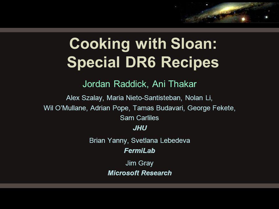 Jordan Raddick and Ani Thakar SDSS catalog data demo, March 30, 2007 12 Finding your favorite object Explore – full SDSS data for object Chart – create finding chart