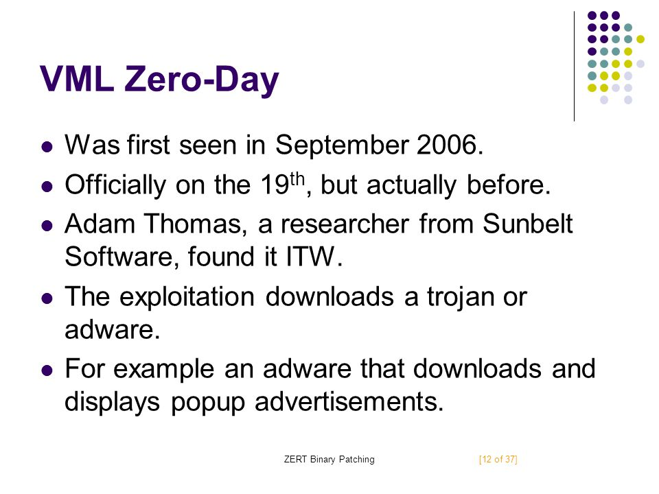 ZERT Binary Patching VML Zero-Day Was first seen in September 2006.