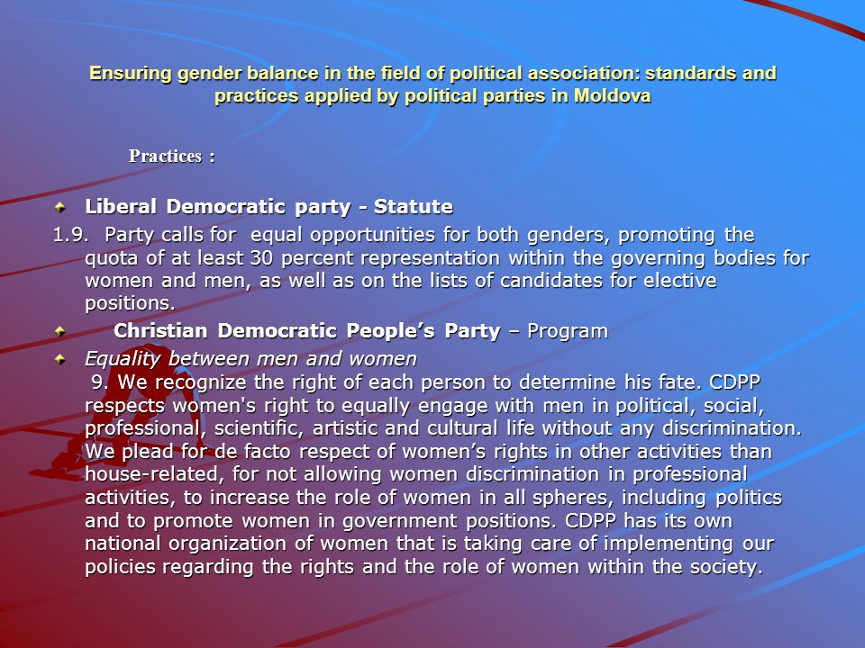 Ensuring gender balance in the field of political association: standards and practices applied by political parties in Moldova Social Democratic Party - Statute Article 31.