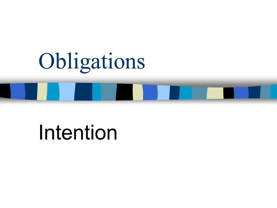 Obligations Intention
