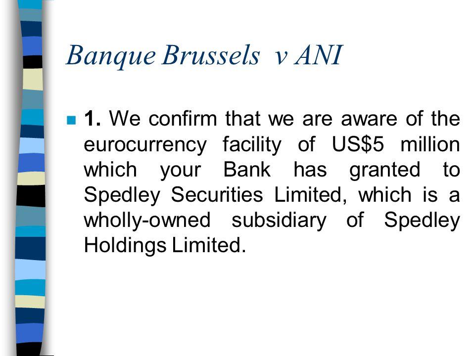 Banque Brussels v ANI n 1.