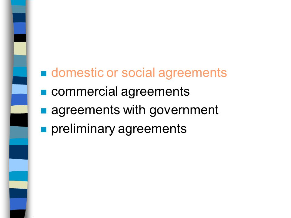 n domestic or social agreements n commercial agreements n agreements with government n preliminary agreements