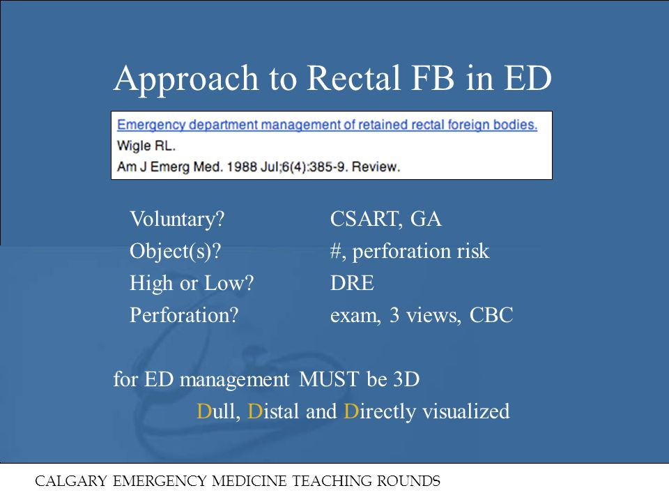Voluntary? CSART, GA Object(s)? #, perforation risk High or Low?DRE Perforation?exam, 3 views, CBC for ED management MUST be 3D Dull, Distal and Direc