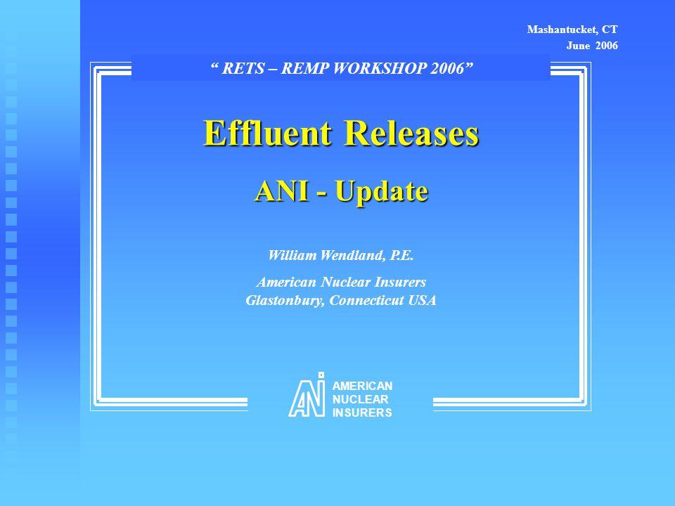 Effluent Releases ANI - Update William Wendland, P.E.