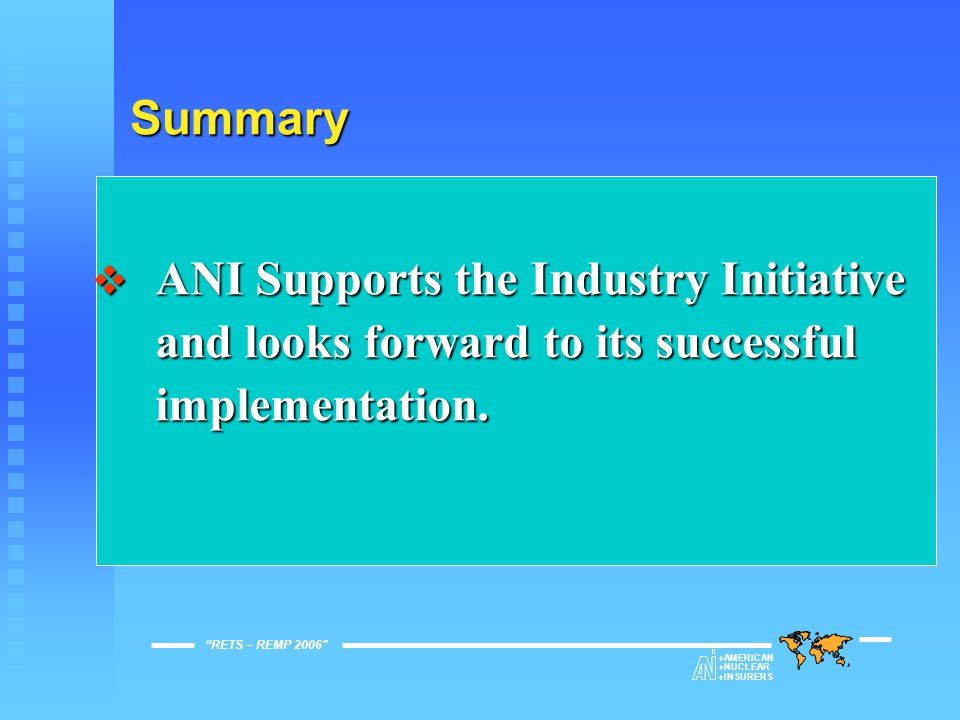 Summary  ANI Supports the Industry Initiative and looks forward to its successful implementation.