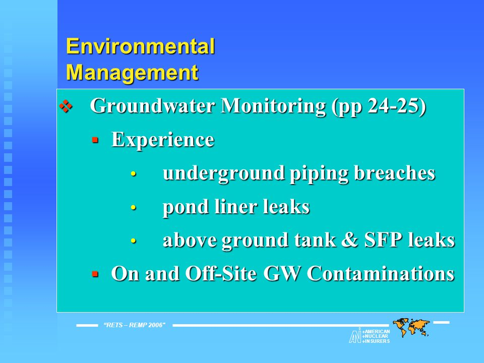 Environmental Monitoring - Experience  Many sites installed wells to monitor for leaks to groundwater at ANI request.