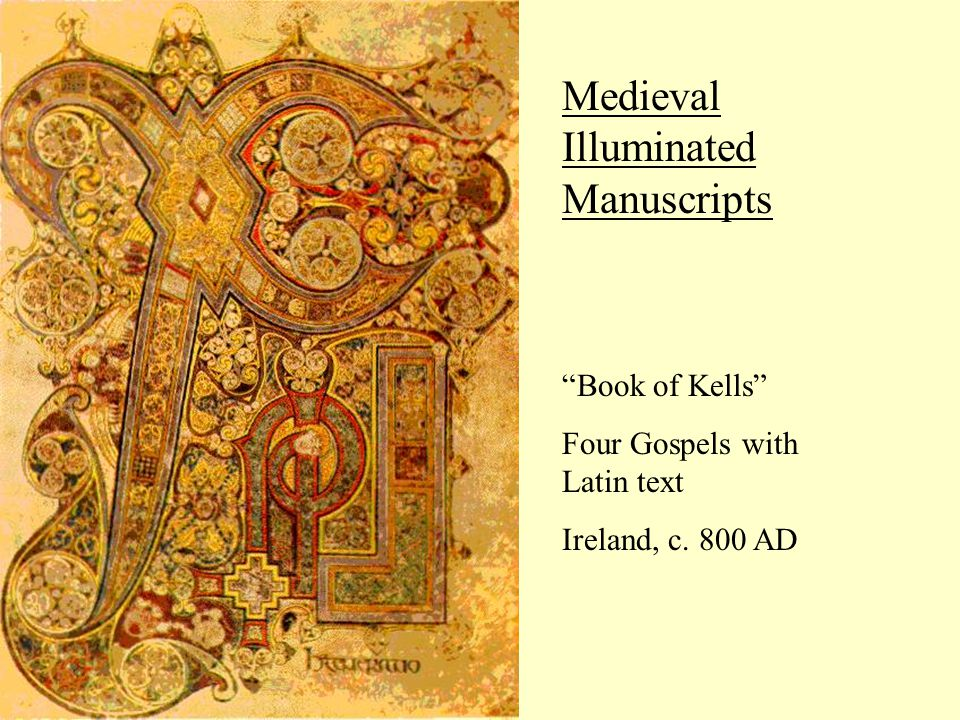 Medieval Illuminated Manuscripts Book of Kells Four Gospels with Latin text Ireland, c. 800 AD