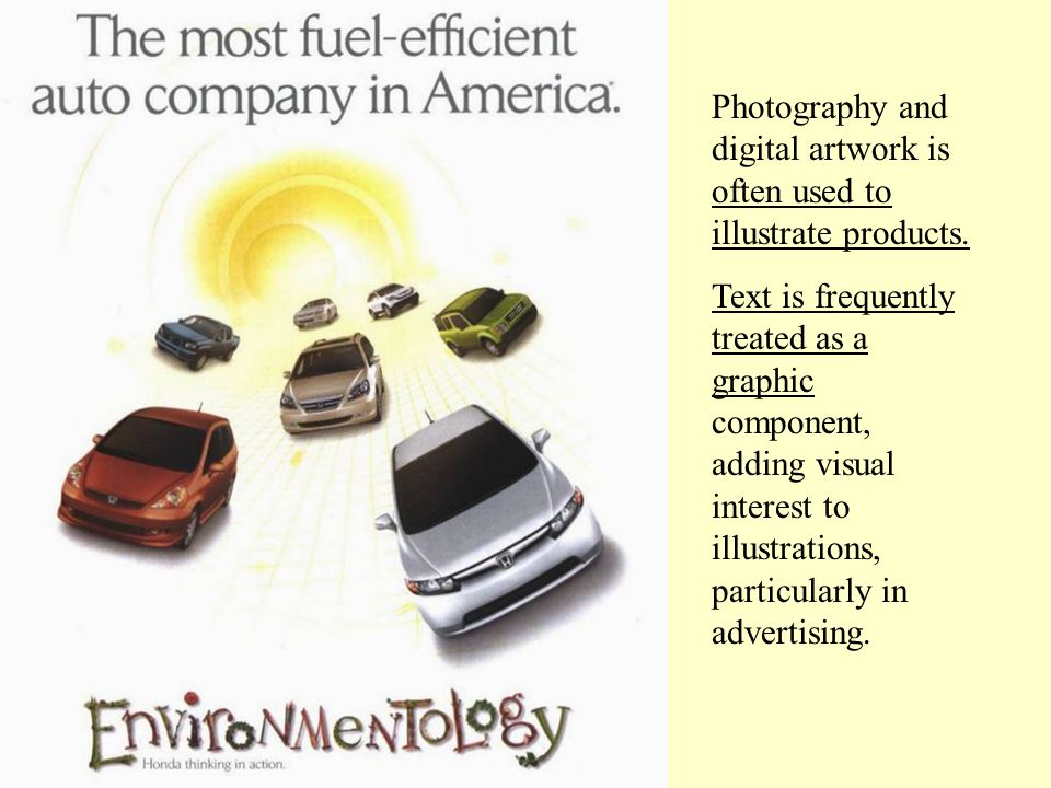 Photography and digital artwork is often used to illustrate products.