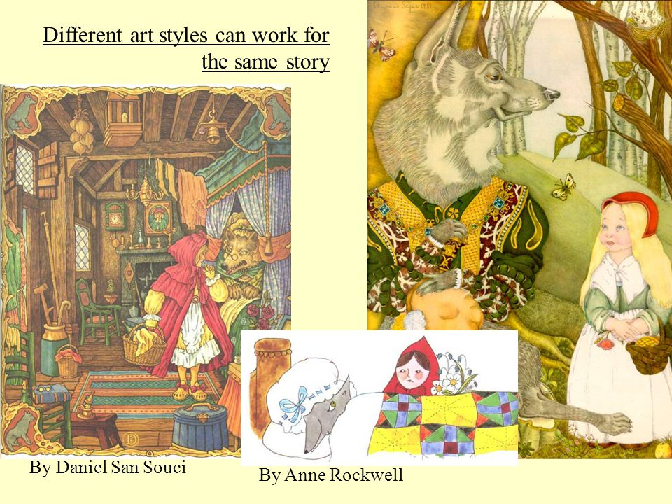 Different art styles can work for the same story By Daniel San Souci By Anne Rockwell