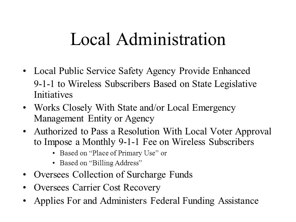Local Administration Local Public Service Safety Agency Provide Enhanced 9-1-1 to Wireless Subscribers Based on State Legislative Initiatives Works Cl