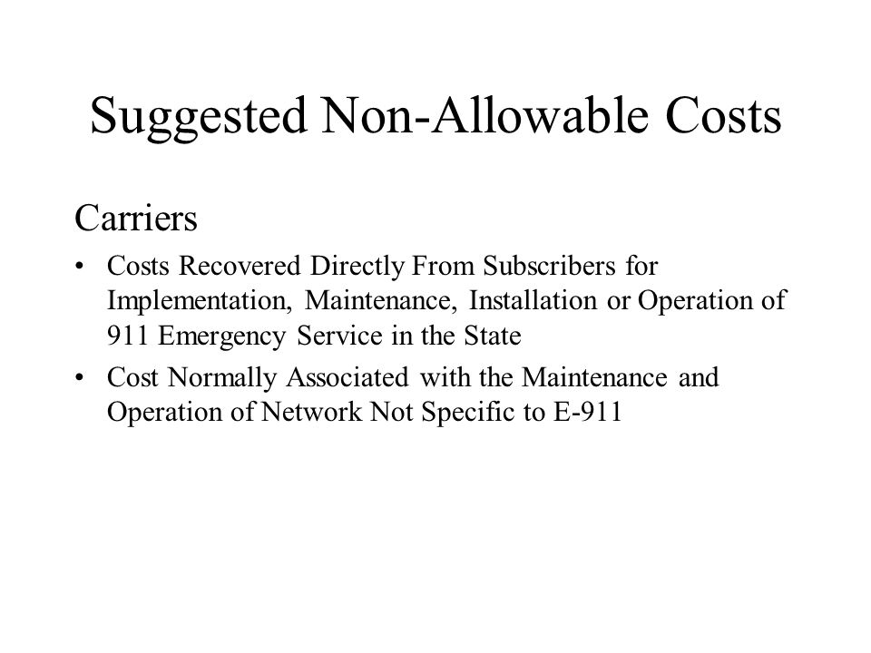 Suggested Non-Allowable Costs Carriers Costs Recovered Directly From Subscribers for Implementation, Maintenance, Installation or Operation of 911 Eme